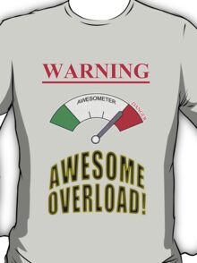 Awesome Overload! T-Shirt