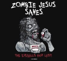 Zombie Jesus Saves... the EYES for Last! by Humerus