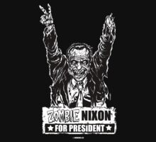 Zombie Nixon for President by Humerus