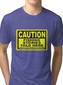 CAUTION FISHING T SHIRT Tri-blend T-Shirt