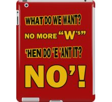 WHAT DO WE WANT? iPad Case/Skin