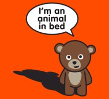 I'm an animal in bed by LaundryFactory