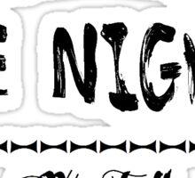 The nights we felt alive  Sticker