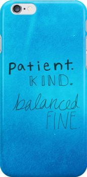 patient, kind, balanced, fine. by Swells-Ripples