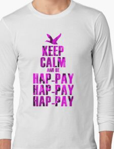 Keep Calm and be Happy Happy Happy (Pink Camo) Long Sleeve T-Shirt