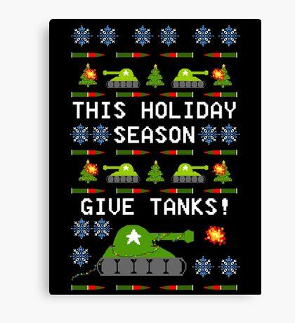 Ugly Christmas Sweater - This Holiday Season Give Tanks! Canvas Print