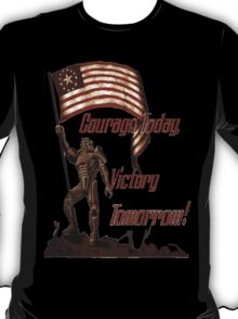 Courage Today Victory Tomorrow  T-Shirt
