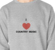 I love country music. Pullover