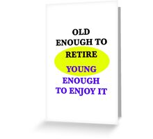 Retire Young Greeting Card