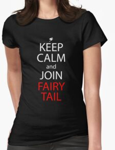 fairy tail keep calm and join fairy tail anime manga shirt Womens Fitted T-Shirt
