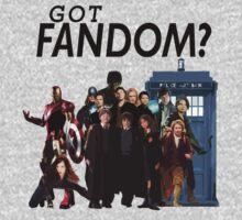 Got Fandom? by AdvOfRoadkill