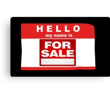 Hello My Name is For Sale  Canvas Print