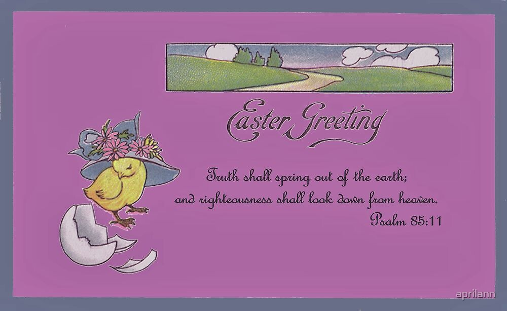Happy Easter! - Psalm 85:11 by aprilann