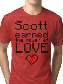 Scott earned the power of love Tri-blend T-Shirt