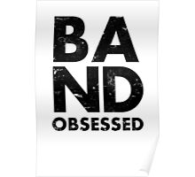 Band Obsessed Poster
