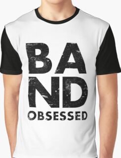 Band Obsessed Graphic T-Shirt