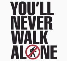 You'll never walk alone Kids Clothes