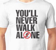 You'll never walk alone Unisex T-Shirt
