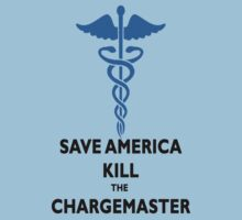 SAVE AMERICA, KILL THE CHARGEMASTER T-SHIRT by TheSmile