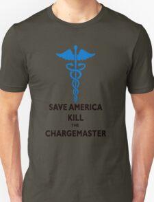 SAVE AMERICA, KILL THE CHARGEMASTER T-SHIRT T-Shirt