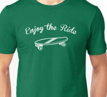 Enjoy the Ride Unisex T-Shirt