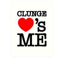 CLUNGE LOVE'S ME Art Print