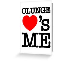 CLUNGE LOVE'S ME Greeting Card