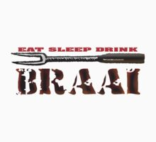 EAT SLEEP BRAAI by JAYSA2UK