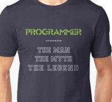 Programmer - The Man, The Myth, The Legend Unisex T-Shirt