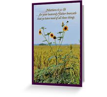 Your Heavenly Father Knoweth That Ye Have Need Greeting Card