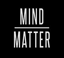 Mind Over Matter by Josh Morales