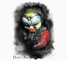 Don't Ask Jack Unisex T-Shirt