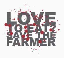 LOVE TO EAT SAVE THE FARMER by JAYSA2UK
