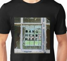Bang Head Here Unisex T-Shirt