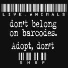 Live Animals Don't Belong on Barcodes: white by Nikhic