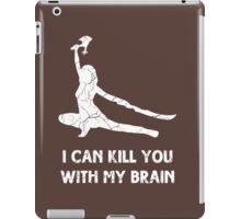 I can kill you with my brain iPad Case/Skin