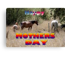 horses,Happy Mothers Day Canvas Print