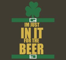 Just in it for the Beer (for dark Tees) by Qontez George
