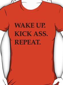 wake up kick ass repeat black T-Shirt