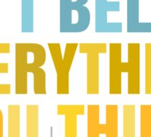 don't believe everything you think color Sticker