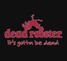 Dead Rooster Slogan by Bruce  Watson