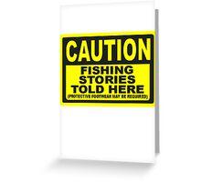 CAUTION FISHING T SHIRT Greeting Card
