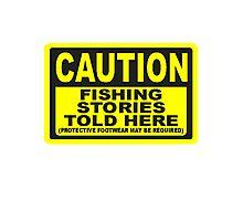 CAUTION FISHING T SHIRT Photographic Print