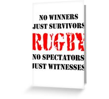 NO WINNERS JUST SURVIVORS RUGBY Greeting Card