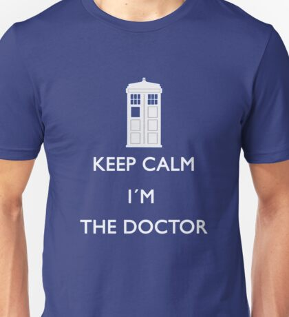 Keep Calm I'm the Doctor Shirt Unisex T-Shirt