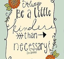 be a little kinder than necessary by shoshgoodman