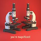 You're Magnificent - Cartoon Microscopes - Cute Chemistry by chayground