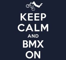 Keep Calm and Bmx On (Alternative) by Yiannis  Telemachou