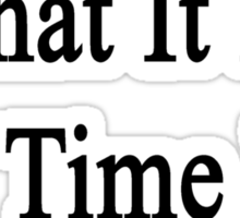 Know What It Is?  It's Time For English Sticker
