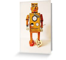 Robo Just Wants To Be Loved. Greeting Card